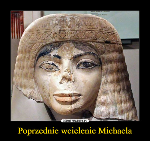 Poprzednie wcielenie Michaela