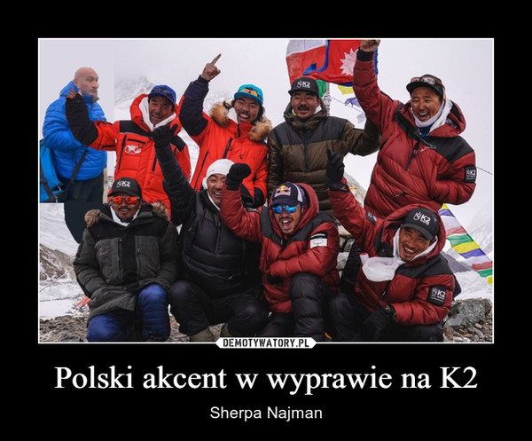 Polski akcent w wyprawie na K2 – Sherpa Najman