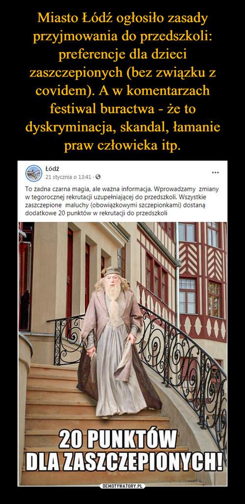 Miasto Łódź ogłosiło zasady przyjmowania do przedszkoli: preferencje dla dzieci zaszczepionych (bez związku z covidem). A w komentarzach festiwal buractwa - że to dyskryminacja, skandal, łamanie praw człowieka itp.
