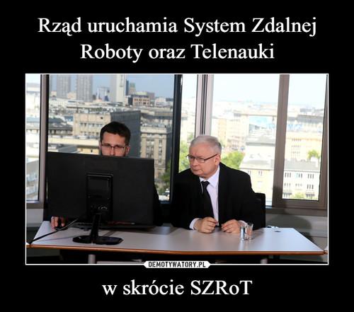 Rząd uruchamia System Zdalnej Roboty oraz Telenauki w skrócie SZRoT