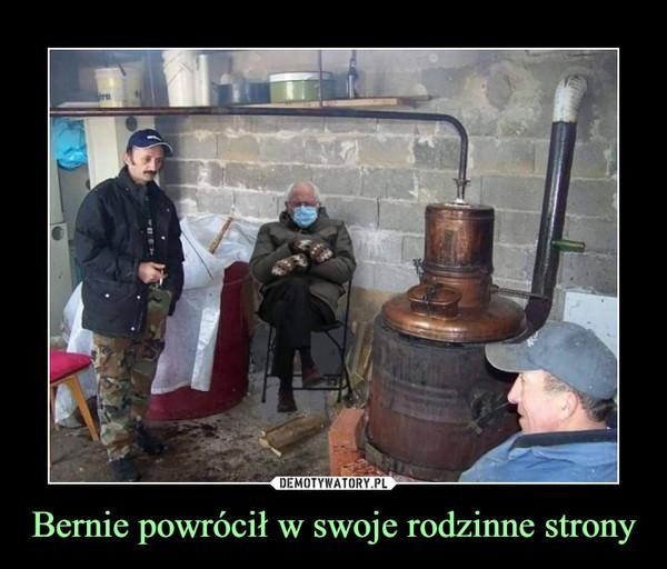 Bernie powrócił w swoje rodzinne strony –