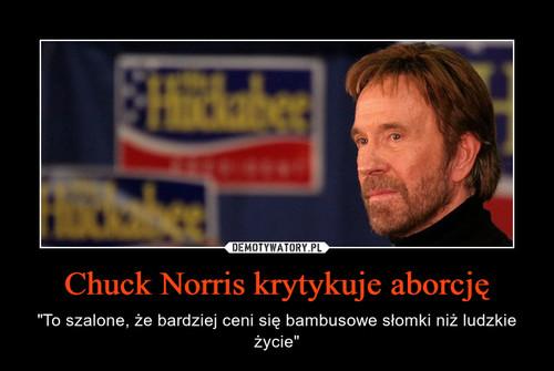 Chuck Norris krytykuje aborcję