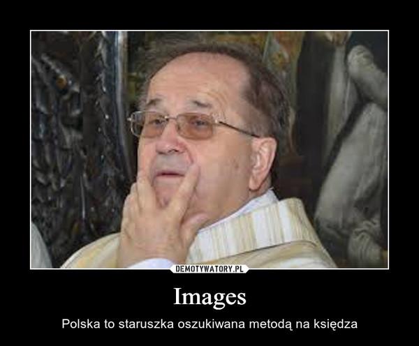 Images – Polska to staruszka oszukiwana metodą na księdza