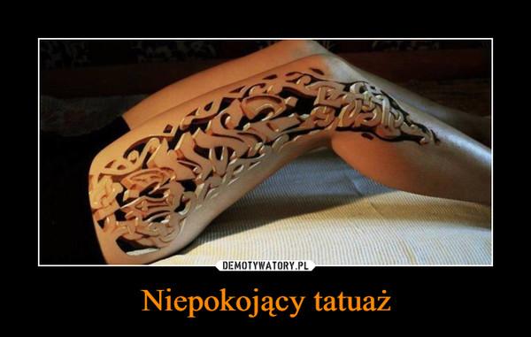 Niepokojący tatuaż –