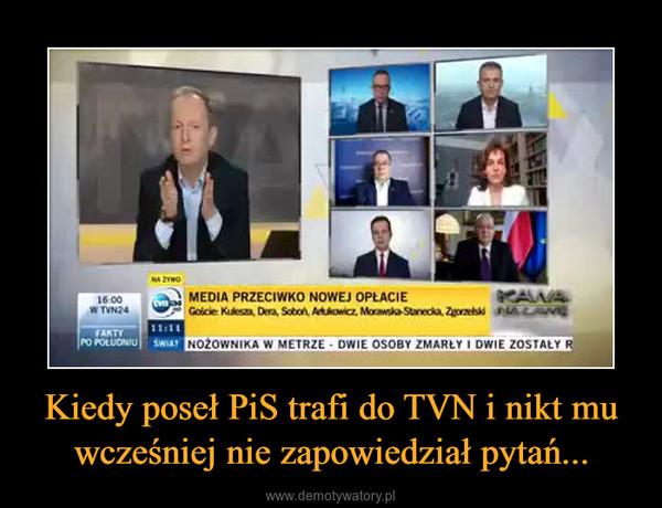 Kiedy poseł PiS trafi do TVN i nikt mu wcześniej nie zapowiedział pytań... –