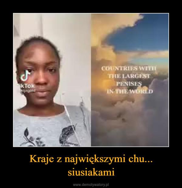 Kraje z największymi chu... siusiakami –