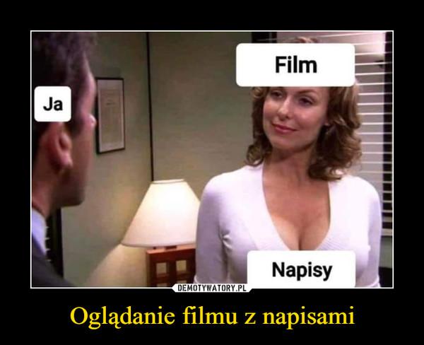 Oglądanie filmu z napisami –  FilmJaNapisyDEMOTYWATORY.PLOglądanie filmu z napisami