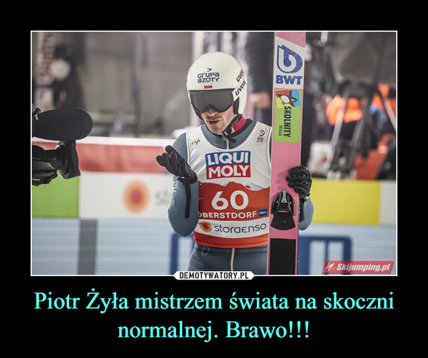 Piotr Żyła mistrzem świata na skoczni normalnej. Brawo!!! –