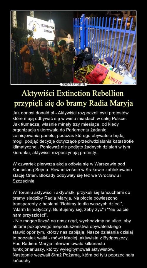 Aktywiści Extinction Rebellion  przypięli się do bramy Radia Maryja