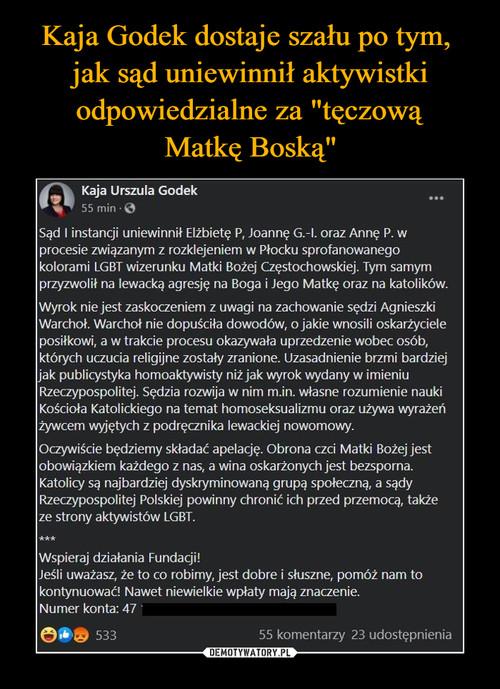 """Kaja Godek dostaje szału po tym,  jak sąd uniewinnił aktywistki odpowiedzialne za """"tęczową Matkę Boską"""""""