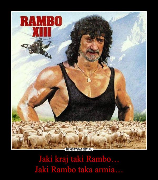 Jaki kraj taki Rambo…Jaki Rambo taka armia… –