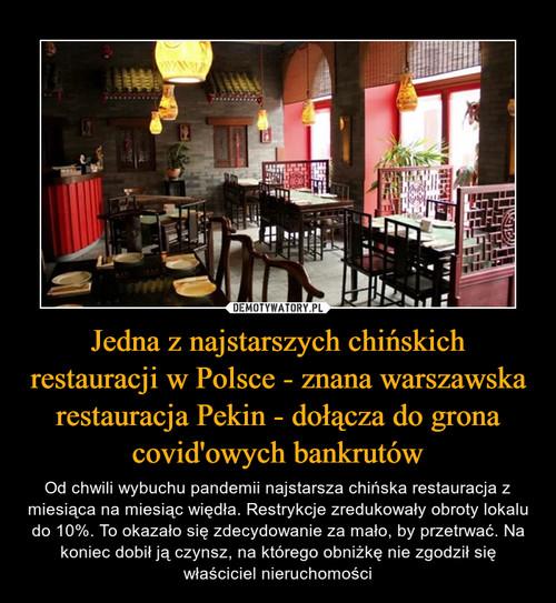 Jedna z najstarszych chińskich restauracji w Polsce - znana warszawska restauracja Pekin - dołącza do grona covid'owych bankrutów