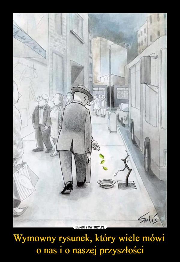 Wymowny rysunek, który wiele mówi o nas i o naszej przyszłości –