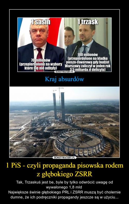1 PiS - czyli propaganda pisowska rodem z głębokiego ZSRR