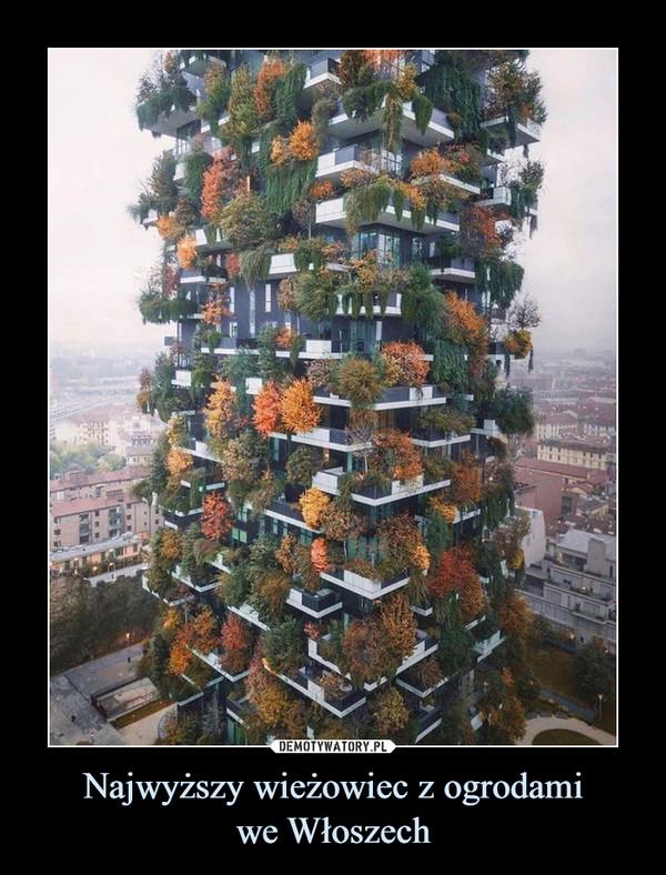 Najwyższy wieżowiec z ogrodamiwe Włoszech –