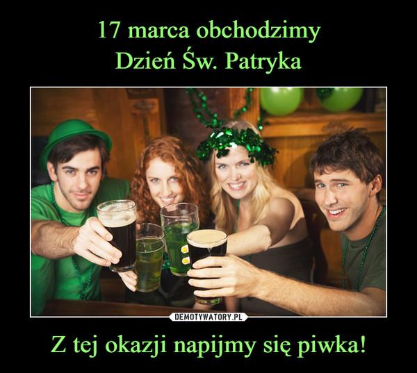 Z tej okazji napijmy się piwka! –