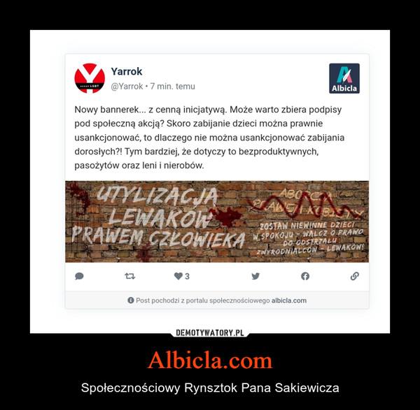 Albicla.com – Społecznościowy Rynsztok Pana Sakiewicza