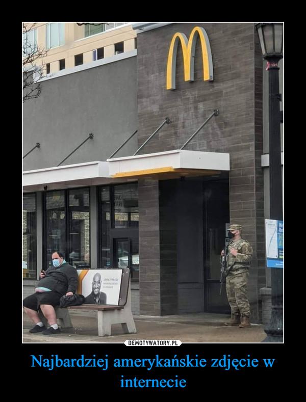 Najbardziej amerykańskie zdjęcie w internecie –