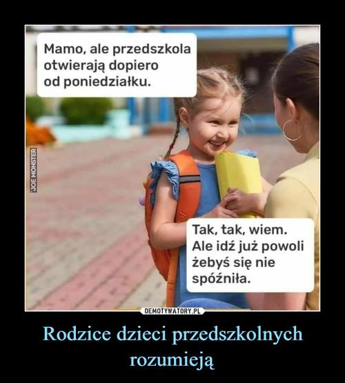 Rodzice dzieci przedszkolnych rozumieją