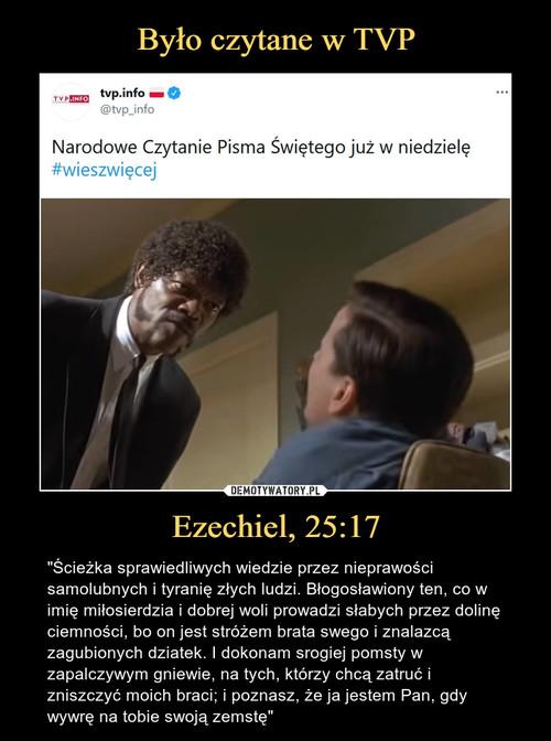 Było czytane w TVP Ezechiel, 25:17
