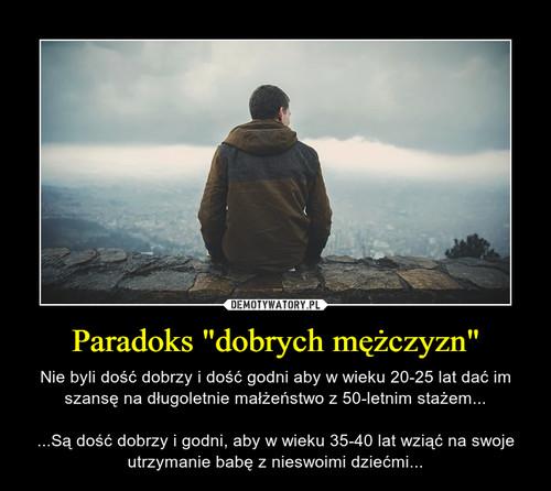 """Paradoks """"dobrych mężczyzn"""""""