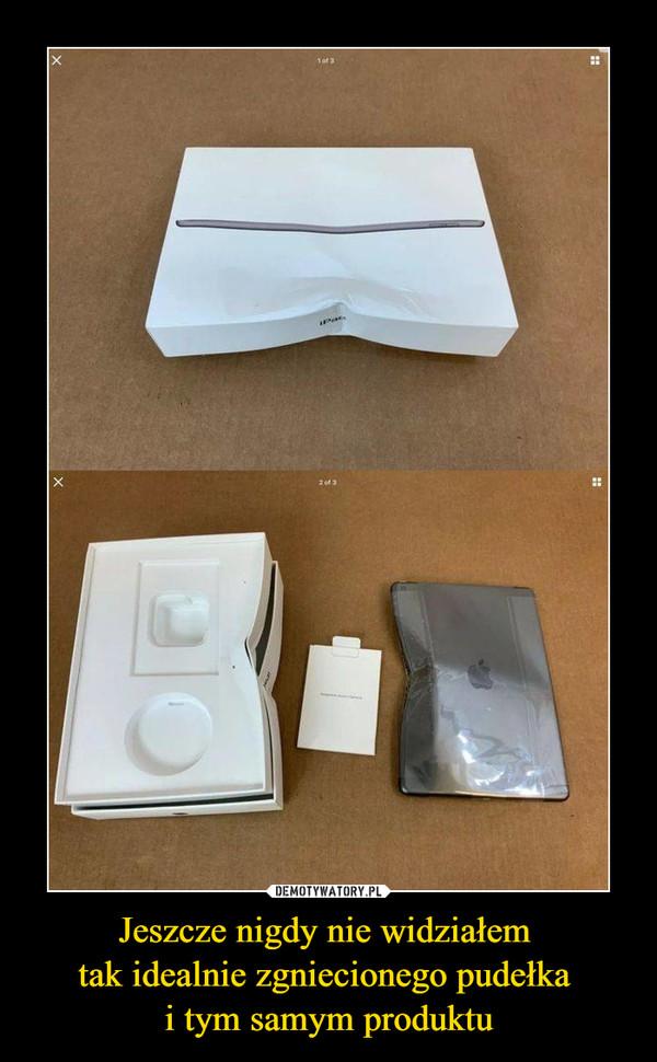 Jeszcze nigdy nie widziałem tak idealnie zgniecionego pudełka i tym samym produktu –