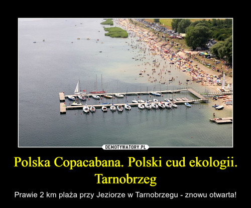 Polska Copacabana. Polski cud ekologii. Tarnobrzeg