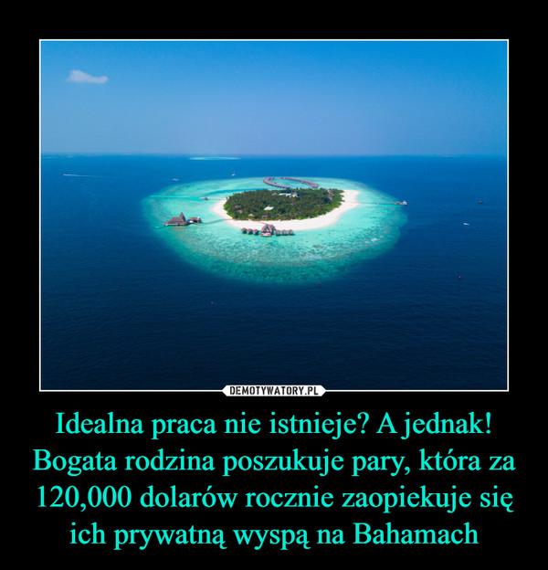 Idealna praca nie istnieje? A jednak! Bogata rodzina poszukuje pary, która za 120,000 dolarów rocznie zaopiekuje się ich prywatną wyspą na Bahamach –