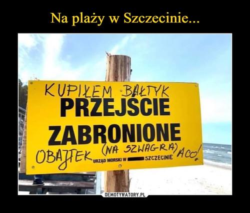 Na plaży w Szczecinie...