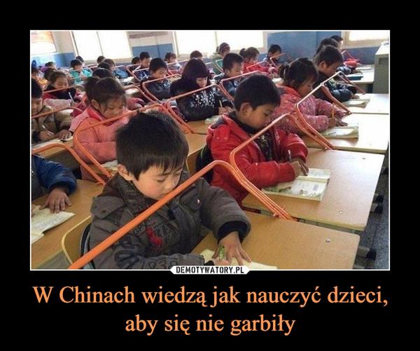 W Chinach wiedzą jak nauczyć dzieci, aby się nie garbiły –