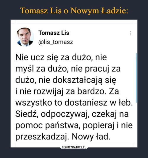 Tomasz Lis o Nowym Ładzie: