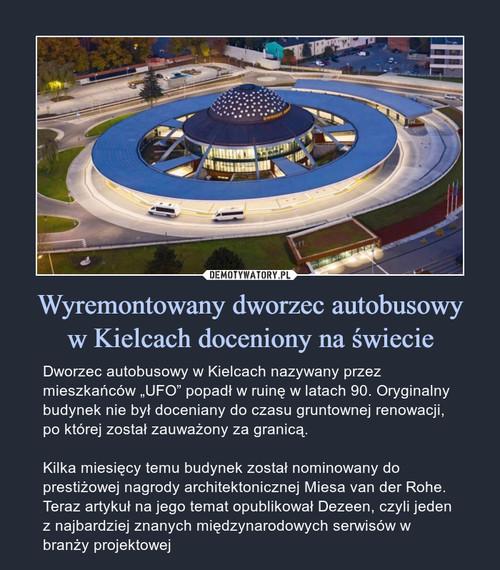 Wyremontowany dworzec autobusowy w Kielcach doceniony na świecie
