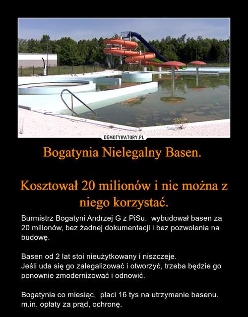 Bogatynia Nielegalny Basen.   Kosztował 20 milionów i nie można z niego korzystać.