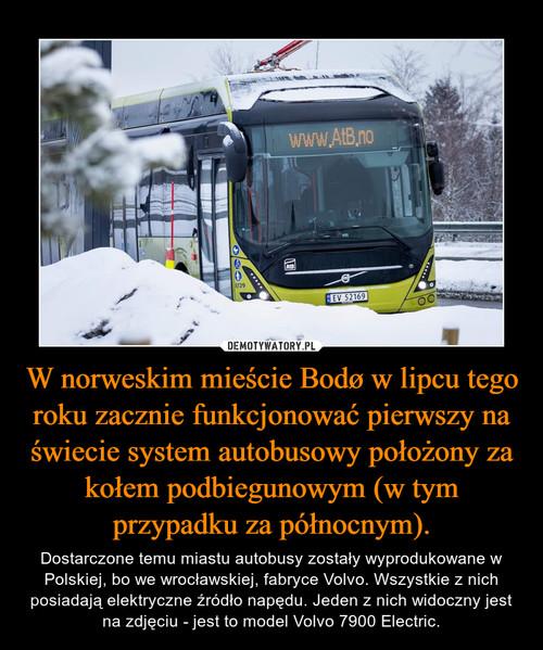 W norweskim mieście Bodø w lipcu tego roku zacznie funkcjonować pierwszy na świecie system autobusowy położony za kołem podbiegunowym (w tym przypadku za północnym).