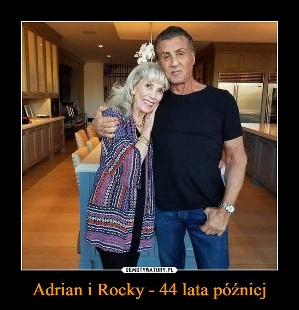 Adrian i Rocky - 44 lata później –