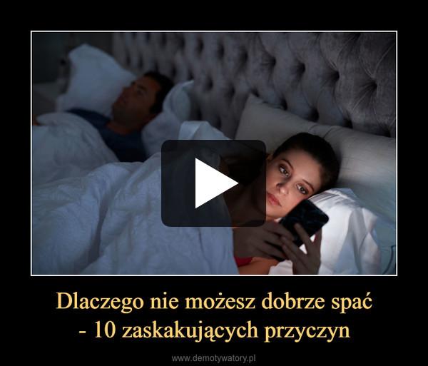 Dlaczego nie możesz dobrze spać- 10 zaskakujących przyczyn –