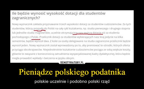 Pieniądze polskiego podatnika