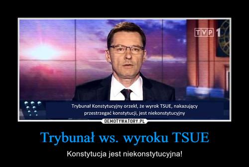 Trybunał ws. wyroku TSUE