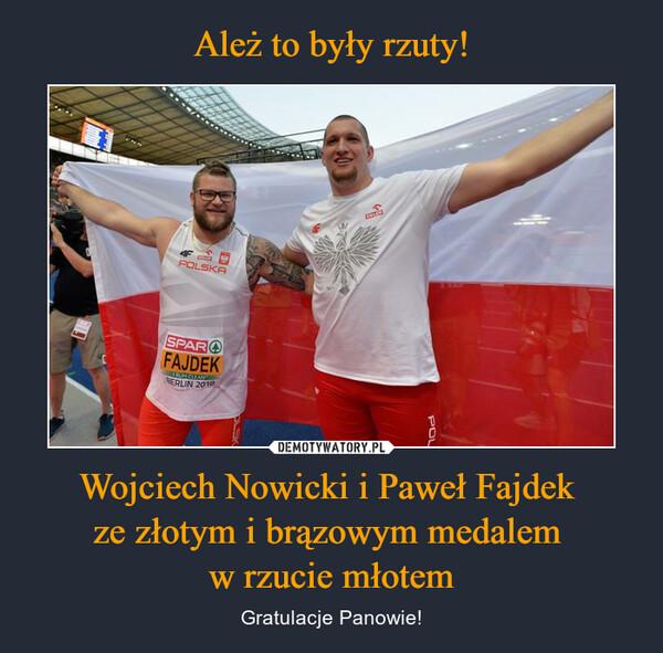 Wojciech Nowicki i Paweł Fajdek ze złotym i brązowym medalem w rzucie młotem – Gratulacje Panowie!