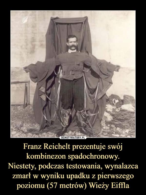Franz Reichelt prezentuje swój kombinezon spadochronowy.Niestety, podczas testowania, wynalazca zmarł w wyniku upadku z pierwszego poziomu (57 metrów) Wieży Eiffla –