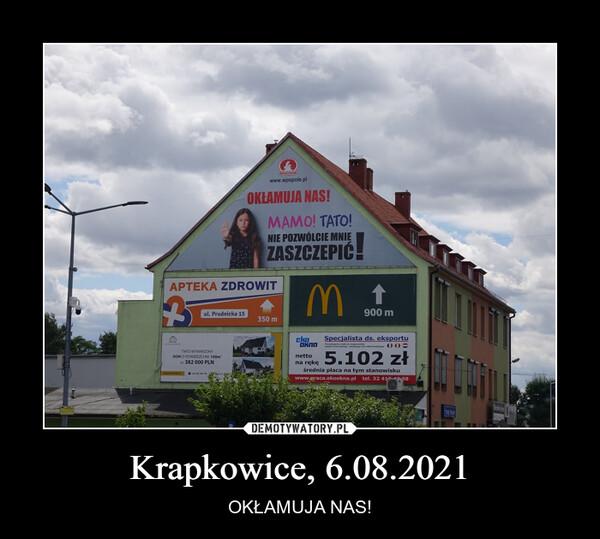 Krapkowice, 6.08.2021 – OKŁAMUJA NAS!