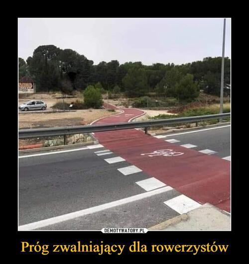 Próg zwalniający dla rowerzystów