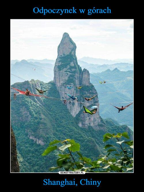 Odpoczynek w górach Shanghai, Chiny