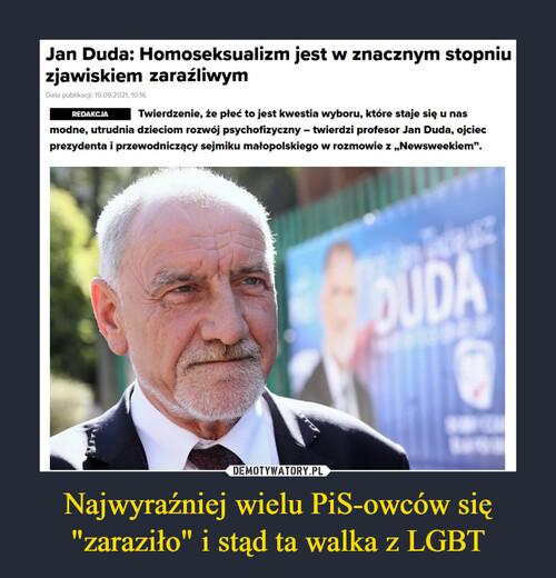 """Najwyraźniej wielu PiS-owców się """"zaraziło"""" i stąd ta walka z LGBT"""