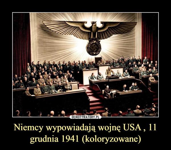 Niemcy wypowiadają wojnę USA , 11 grudnia 1941 (koloryzowane) –