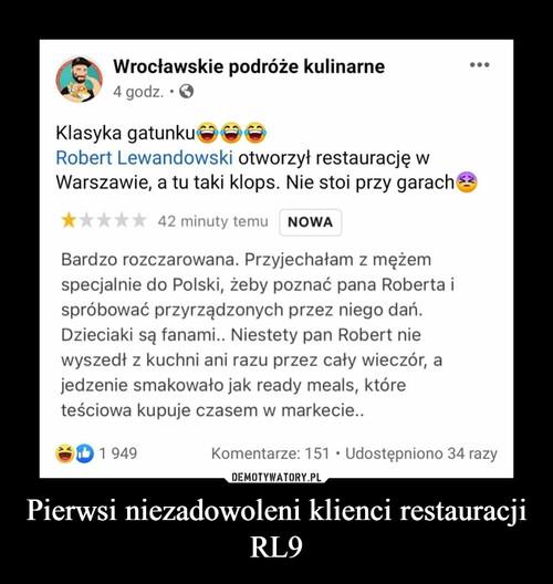 Pierwsi niezadowoleni klienci restauracji RL9