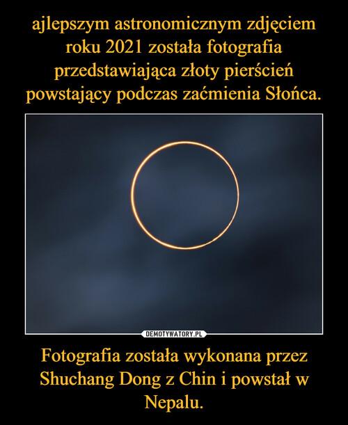 ajlepszym astronomicznym zdjęciem roku 2021 została fotografia przedstawiająca złoty pierścień powstający podczas zaćmienia Słońca. Fotografia została wykonana przez Shuchang Dong z Chin i powstał w Nepalu.