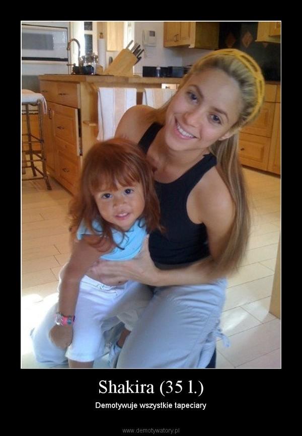 Shakira (35 l.) – Demotywatory.pl Shakira Waka Waka