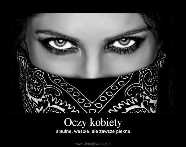 Oczy kobiety – Demotywatory.pl Lubicie Wesołe Kobiety