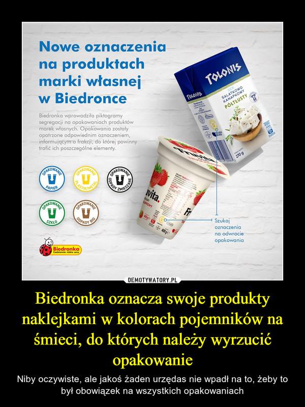 Biedronka oznacza swoje produkty naklejkami w kolorach pojemników na śmieci, do których należy wyrzucić opakowanie